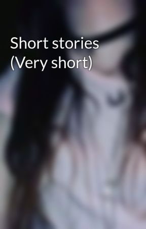 Short stories (Very short) by Mimicyu13