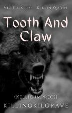 Tooth And Claw || Kellic (mpreg) ✔ by -hawkwing