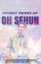 Secret Twins of Oh Sehun by SGPresents