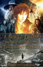 A Single Dream is More Powerful Than a Thousand Realities by phantomessangel