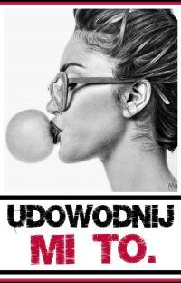 "Udowodnij mi to. / 2 cz. ""Po co mi facet?""/ cover"