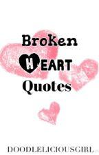 BROKEN HEART QUOTES by DoodleliciousGirl
