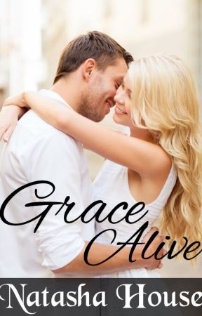 Grace Alive (A Christian Romance) by NatashaHouse7