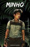 Minho: A Maze Runner Fanfiction cover