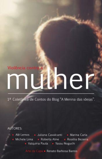 1ª Antologia literária do blog A Menina das Ideias. Violência contra a mulher