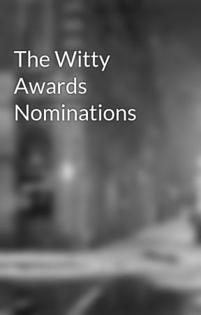 The Witty Awards Nominations by TheWittyAwards