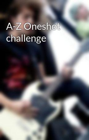 A-Z Oneshot challenge by youtuberuinedmylife