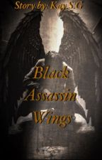 Black Assassin Wings (Completed) by Phoenix_247