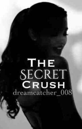 Secret Crush (On Hold) by dreamcatcher_008