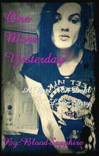 One More Yesterday (Bret Von Dehl Love Story) by BloodSapphire