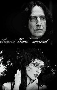 Second time Around *Severus Snape* Book 1 -completed- cover