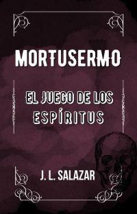 MORTUSERMO: EL JUEGO DE LOS ESPÍRITUS © cover