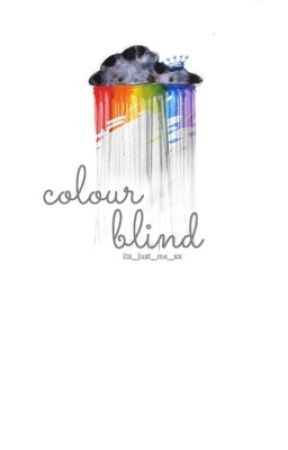 Colour Blind by its_just_me_xx