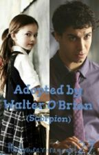 Adopted by Walter O'Brien by Notyouraveragegirl27