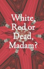 White, Red or Dead, Madam? - 50 Shades of Fables by valentine1007