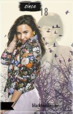Since 18 (Demi/You) by blackhoodwriter