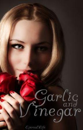 Garlic and Vinegar by devilwrites