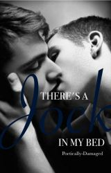 There's A Jock in My Bed! (BoyxBoy) [✓] by Poetically-Damaged