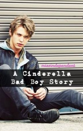 A Cinderella Bad Boy Story by missindependent_