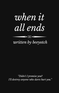 When It All Ends (COMPLETED) cover