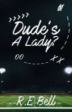 Dude's A Lady? by RE_Bell