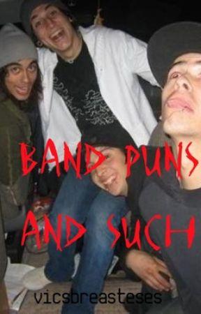 band puns and such by vicsbreasteses