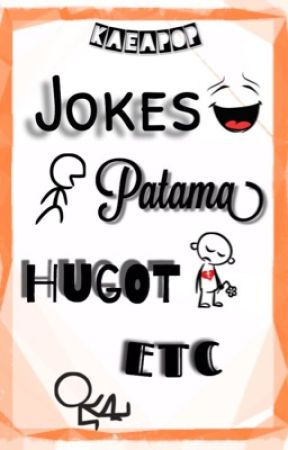 Jokes, Patama, Hugot, Etc. by KaeaPop