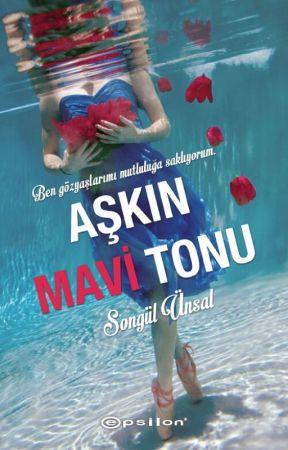 AŞKIN MAVİ TONU (Kitap Oldu) by BirMavihikayesi