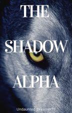 The Shadow Alpha by Undaunted_Dreamer77