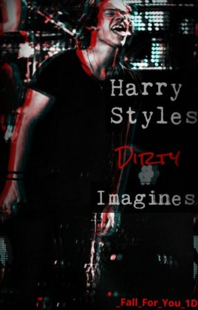 Harry Styles Dirty Imagines by _Fall_For_You_1D