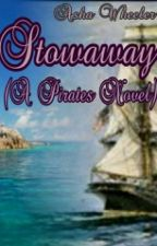 Stowaway (A Pirate Novel) (Completed) by AshaWheeler