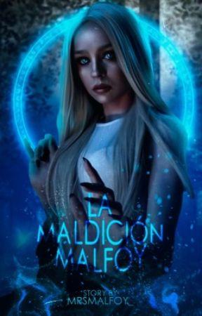 La maldición Malfoy (#LHDDMYHG2)  by MrsMalfoy_