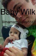 Baby Wilk (A Sammy Wilkinson fan-fiction) by lilmamamaloley5587