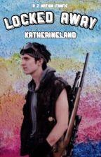 Locked Away [10k Z Nation] by katherineland