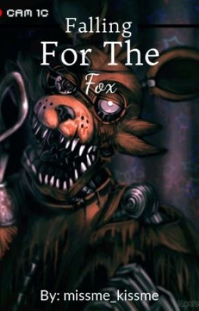 Falling For The Fox (Foxy x Reader FNaF) *COMPLETED* by pastelkitty69