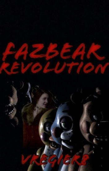 Fazbear Revolution {Sequel to Fazbear Evolution.}
