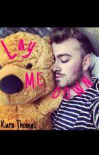 Lay Me Down by kiara_thomas_17
