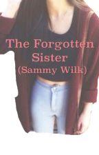 The forgotten sister (Sammy Wilkinson) by mckenzie242424