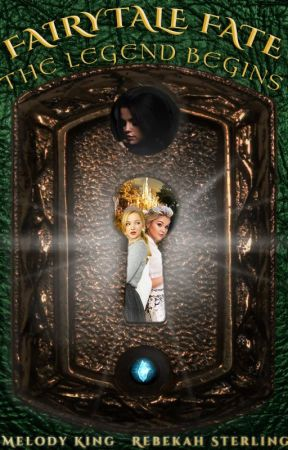 Fairytale Fate: The Legend Begins by MelodyKingWriter