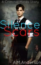 UNDER REVISION Silence in the Scars (A Criminal Minds Story) by code-chartreuse