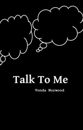 Talk To Me by VondaNorwood