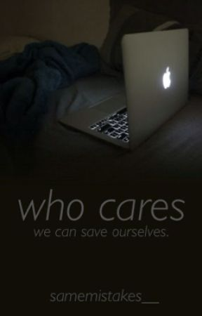 Who Cares || n.h by samemistakes__