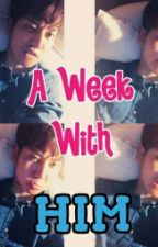 A Week With Him (B-Bomb Fanfic) by ShianneLovesKpop