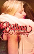 Brittana -the beginning by bluebicorns