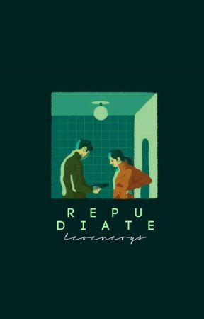repudiate ✔ by leoenerys