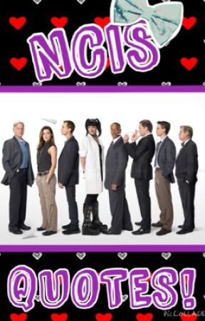 NCIS QUOTES by NCIS_XX