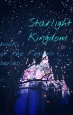 Starlight Kingdom (book 1 of the Regions series) by bookerload