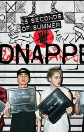 Kidnapped By 5SOS [ Completed] by 1DNiallDreams