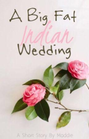 A Big Fat Indian Wedding by maddie856