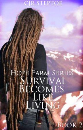 Survival becomes like Living - Hope Farm Series Bk2 by Csteptoe